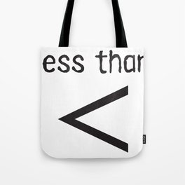 less than Tote Bag