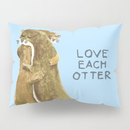 Love each otter Pillow Sham