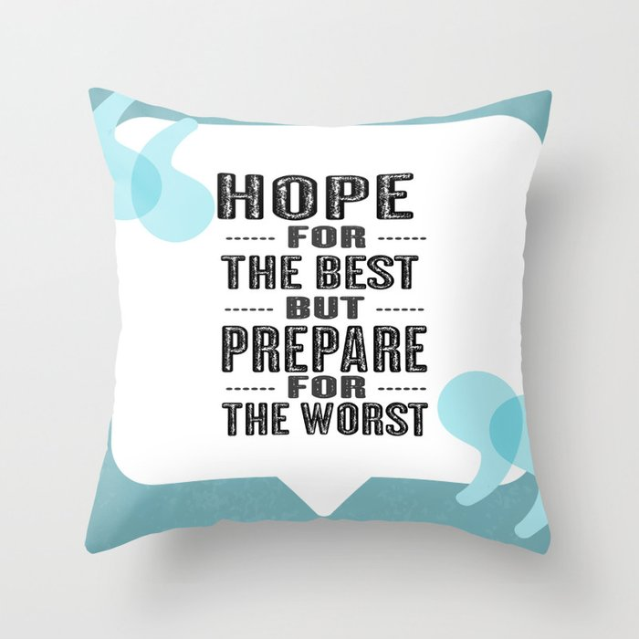 Hope For The Best But Prepare For The Worst Inspirational
