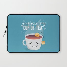 You Are My Cup Of Tea Laptop Sleeve