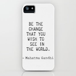 Mahatma Gandhi positive quote iPhone Case