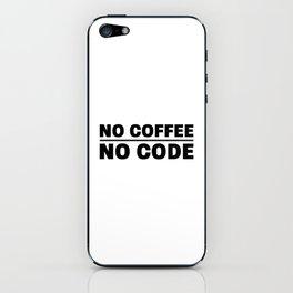 No coffee no code iPhone Skin