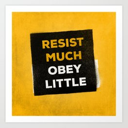 Resist much obey little Art Print