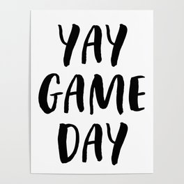 Yay Game Day Football Sports Black Text Poster