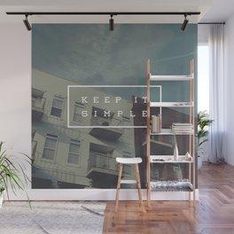 Keep It Simple Wall Mural