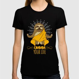 "Yoga Shirt ""Ommm Your Life"" T-shirt Design Buddha Buddhist Buddhism Relax Meditate Focus Breathe  T-shirt"