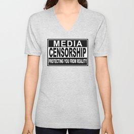 Media Censorship Protecting You From Reality Unisex V-Neck
