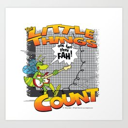 The Little Things Count Art Print
