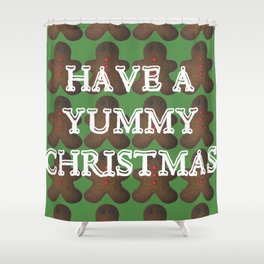 Have a yummy Christmas Shower Curtain