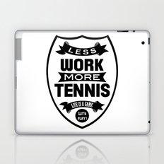 Less work more tennis Laptop & iPad Skin