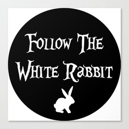 Follow the White Rabbit, circle, black Canvas Print