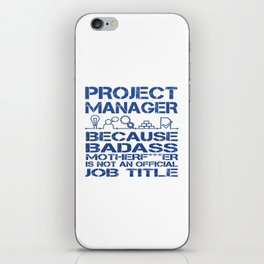 PROJECT MANAGER iPhone Skin
