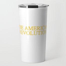Ancestor Fought American Revolution US History Travel Mug