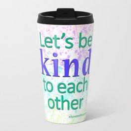 Let's Be Kind Travel Mug