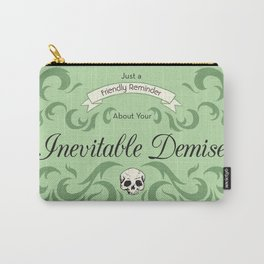 Inevitable Demise Carry-All Pouch