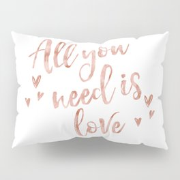 All you need is love - rose gold and hearts Pillow Sham