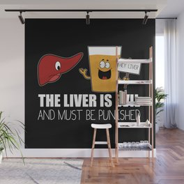 The Liver Is Evil and Must Be Punished Wall Mural