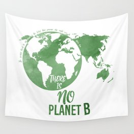 There Is No Planet B - Green Wall Tapestry