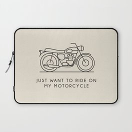 Triumph - Just want to ride on my motorcycle Laptop Sleeve