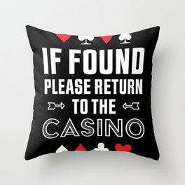 Return to the Casino Funny Gambling Gift Throw Pillow