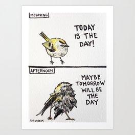 Bird no. 75: Maybe Tomorrow Art Print