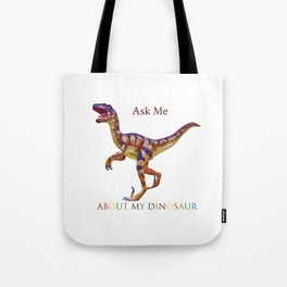 Ask Me About My Dinosaur Tote Bag