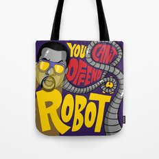 You Can't Offend a Robot Tote Bag
