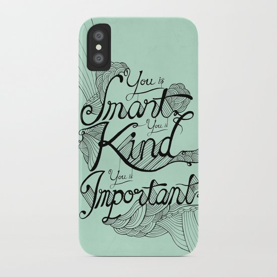 Smart. Kind. Important. iPhone Case