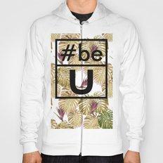 Be U Hoody