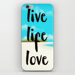 Live Life Love inspirational quote iPhone Skin