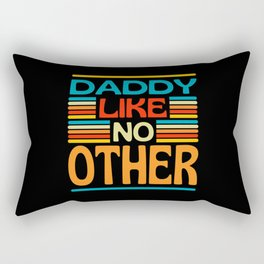 Daddy Like No Other  Awesome Dad Rectangular Pillow