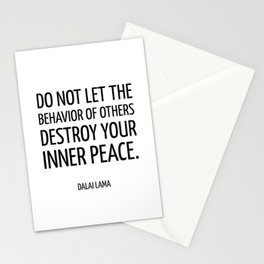 Do not let the behavior of others destroy your inner peace. ― Dalai Lama - Zen Quote Stationery Cards
