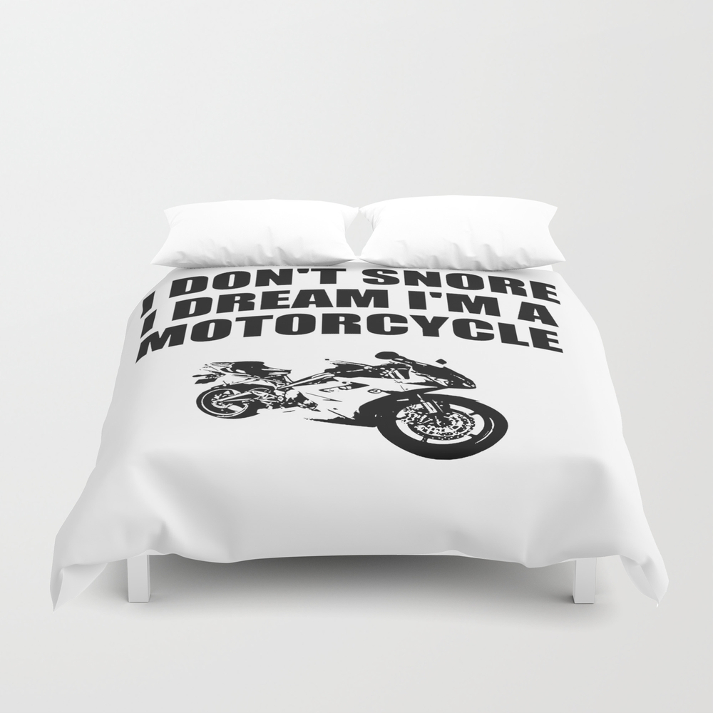I Dont'snore I Dream I'm A Motorcycle Duvet Cover by Deleveryart DUV8415322