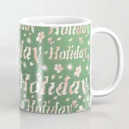 shiny font happy holidays in green rose Coffee Mug
