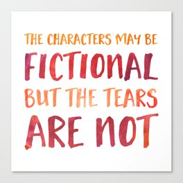 The Characters May Be Fictional But The Tears Are Not - Red/Orange Canvas Print