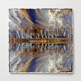 Keep Calm Make a Wish Metal Print