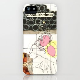 good-ish times iPhone Case