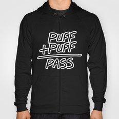 Puff + Puff = Pass Hoody