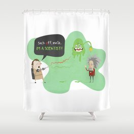 Back off mate. I'm a scientist!! Shower Curtain