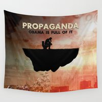 propaganda Wall Tapestries featuring Obama Is Full of Propaganda by politics