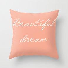 BEAUTIFUL DREAM Throw Pillow