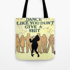DANCE LIKE YOU DON'T GIVE A SHIT Tote Bag