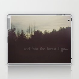 Into the Forest I go Laptop & iPad Skin
