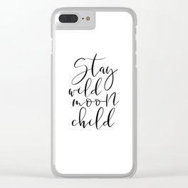 PRINTABLE Art, Stay Wild Moon Child, Wild And Free, Kids Room Decor,Kids Gift,Inspirational Quote,Nu Clear iPhone Case