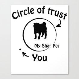 Circle of trust my Shar Pei. Canvas Print
