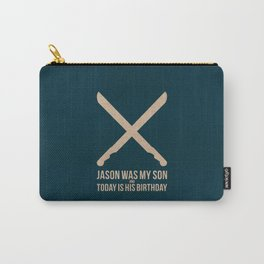 Jason Was My Son Carry-All Pouch