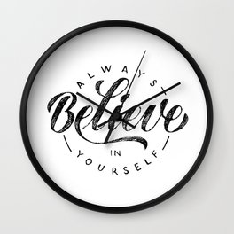 Always believe in yourself - rough pencil sketch Wall Clock