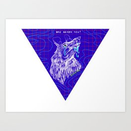 Who Asked You? [Inverted] Art Print