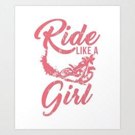 Ride Like A Girl Distressed Dirt Bike Rider Street Racing Extreme Sports Gift Art Print
