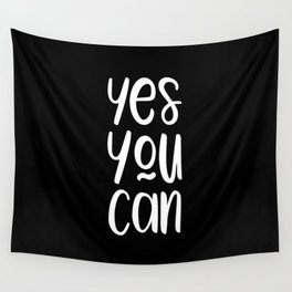Yes you can motivational quote Wall Tapestry